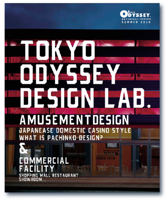 TOKYO ODYSSEY DESIGN LAB.-amusement design&commercial facility-